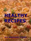 Healthy Recipes by U S Department of Health (Paperback / softback, 2014)