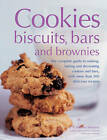 Cookies, Biscuits, Bars and Brownies: The Complete Guide to Making, Baking and Decorating Cookies and Bars, with More Than 200 Delicious Recipes by Catherine Atkinson (Paperback, 2013)