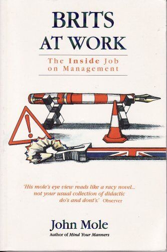 Brits at Work: The Inside Job on Management By John Mole