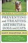 New, The Natural Vet's Guide to Preventing and Treating Arthritis in Dogs and Ca