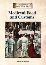 The Library of Medieval Times Ser: Medieval Food and Customs by Stuart A....