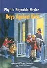 Boys Against Girls by Phyllis Reynolds Naylor (Hardback, 1995)