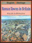 English Heritage Book of Roman Towns in Britain by Guy de la Bedoyere (Hardback, 1992)
