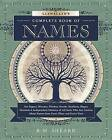 Llewellyn's Complete Book of Names: for Pagans, Witches, Wiccans, Druids, Heathens, Mages, Shamans and Independent Thinkers of All Sorts Who are Curious About Names from Every Place and Every Time by K. M. Sheard (Paperback, 2012)