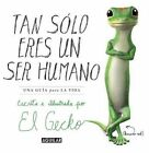 Tan Solo Eres un Ser Humano by The Gecko The Gecko (Paperback / softback, 2014)