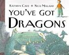 You'Ve Got Dragons by Kathryn Cave (Hardback)