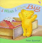 I Wish I were Big by Peter Bowman (Paperback, 1999)