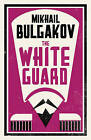 The White Guard by Mikhail Afanasevich Bulgakov (Paperback, 2016)