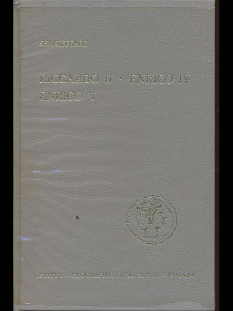 RICCARDO II - ENRICO IV - ENRICO V  WILLIAM SHAKESPEARE