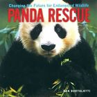 Panda Rescue: Changing the Future for Endangered Wildlife by Dan Bortolotti (Paperback, 2004)