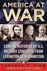 America at War: Concise Histories of U.S. Military Conflicts from Lexington to Afghanistan by Terence T Finn (Paperback / softback, 2014)