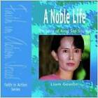 A Noble Life: Story of Aung San Suu Kyi by Liam Gearon (Paperback, 2004)