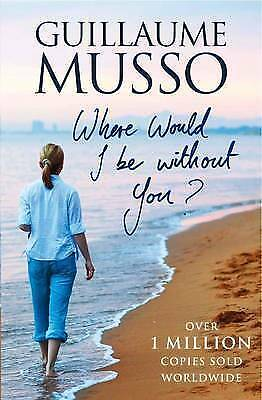 1 of 1 - Where Would I be without You? by Guillaume Musso (Paperback, 2011)