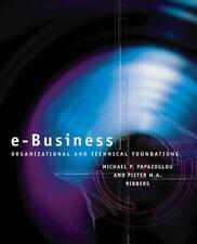 e-Business: Organizational and Technical Foundations Papazoglou, Michael P., Ri