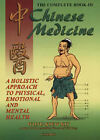 Complete Book of Chinese Medicine: A Holistic Approach to Physical, Emotional and Mental Health by Wong Kiew Kit (Paperback, 2002)