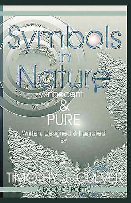 Symbols in Nature : Innocent & Pure, Paperback by Culver, Timothy J., Brand N...