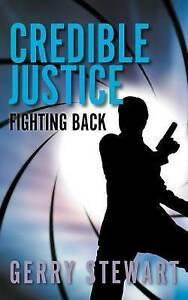 Credible-Justice-Fighting-Back-Paperback-by-Stewart-Gerry-Brand-New-Fre