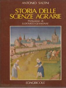 STORIA DELLE SCIENZE AGRARIE  SALTINI ANTONIO EDAGRICOLE 1979
