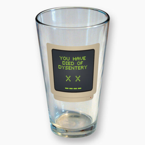 Oregon Trail Game You Have Died of Dysentery Phrase Clear Pint Glass NEW UNUSED
