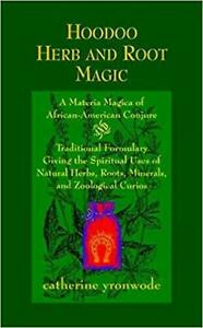 Hoodoo Herb and Root Magic: A Materia Magica of African-American Conjure, Cather 1