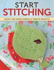 Start Stitching: Sweet and Simple Needle & Thread Projects-ExLibrary