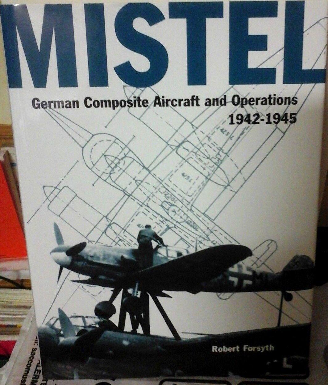 MISTEL GERuomo COMPOSITE AIRCRAFT e OPERATIONS 19421945 libro ROB. FORSYTH