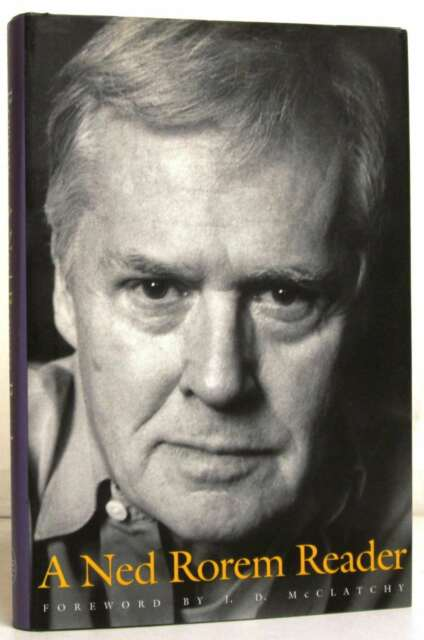 A Ned Rorem Reader (Signed) : J. McClatchy, Ned Rorem