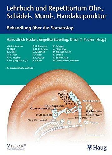 Ohr-, Schadel-, Mund-, Handakupunktur: Lehrbuch und Repetitorium Behandlung uber