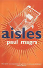 Aisles by Paul Magrs (Paperback, 2003)
