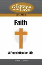 Faith: A Foundation for Life (From Grandpa With Love) (Volume 2)