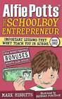 Alfie Potts: The Schoolboy Entrepreneur by Mark Hibbitts (Paperback, 2011)