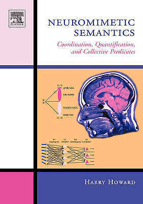 Neuromimetic Semantics: Coordination, quantification, and collective...