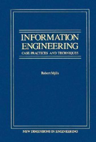 Information Engineering : CASE Practices and Techniques Hardcover Robert Mylls