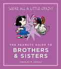 The Peanuts Guide to Brothers and Sisters by Charles M. Schulz (Hardback, 2016)