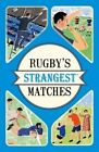 Rugby's Strangest Matches: Extraordinary but True Stories from Over a Century of Rugby by John Griffiths (Paperback, 2016)