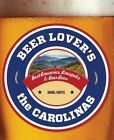 Beer Lover's the Carolinas: Best Breweries, Brewpubs & Beer Bars by Daniel Hartis (Paperback, 2014)