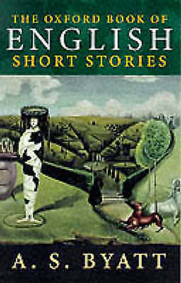 1 of 1 - THE OXFORD BOOK OF ENGLISH SHORT STORIES, A.S. BYATT (EDITOR), Used; Good Book