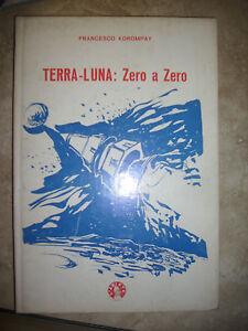 FRANCESCO KOROMPAY - TERRA-LUNA: ZERO A ZERO - ED:L'ARIETE - ANNO:1968 (BG)