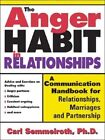 The Anger Habit in Relationships: A Communication Handbook for Relationships, Marriages and Partnerships by Carl Semmelroth (Paperback / softback, 2005)