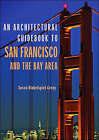Architectural Guidebook to San Francisco Bay Area by Susan Dinkerspiel Cerny (Paperback, 2007)