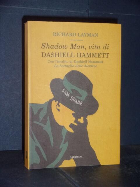 Richard Layman - Shadow Man, vita di Dashiell Hammett - Sartorio (13) - 2006