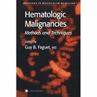 Hematologic Malignancies: Methods and Techniques by Humana Press Inc. (Paperback, 2013)