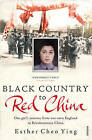 Black Country to Red China: One Girl's Story from War-torn England to Revolutionary China by Esther Cheo Ying (Paperback, 2009)