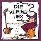 Die Kleine Hex by Anne Karen Rasch (Paperback / softback, 2014)