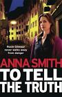 To Tell the Truth von Anna Smith (2012, Taschenbuch)