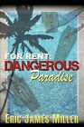 For Rent: Dangerous Paradise: (A Modern Day Ghost Story) by Eric James Miller (Paperback / softback, 2013)