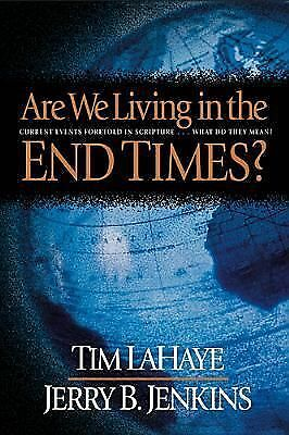Are We Living in the End Times? : Current Events Foretold in Scripture......