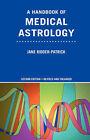 A Handbook of Medical Astrology by Jane Ridder-Patrick (Paperback, 2006)