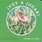 Voy a Jugar! by Edurne Lacunza (Board book, 2015)