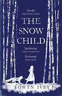 The Snow Child von Eowyn Ivey (2012, Taschenbuch)